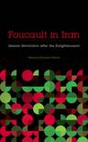 Foucault in Iran: Islamic Revolution after the Enlightenment (Muslim International)