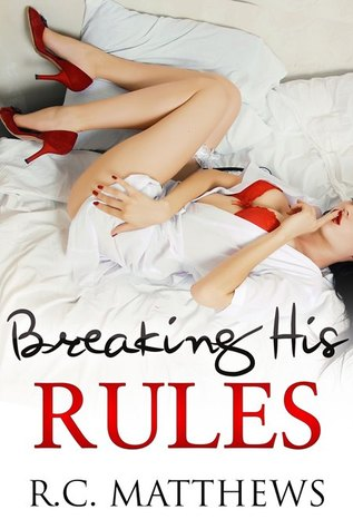 Breaking His Rules by R.C. Matthews