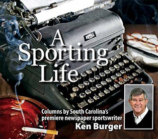 a-sporting-life-columns-by-south-carolina-s-premiere-newspaper-sportswriter