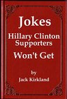 Jokes Hillary Clinton Supporters Won't Get
