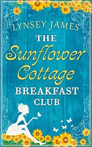 Ebook The Sunflower Cottage Breakfast Club by Lynsey James DOC!