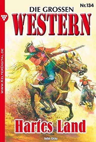Die großen Western 134: Hartes Land