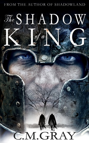 The Shadow of a King by C.M. Gray