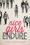 Nice Girls Endure by Chris Struyk-Bonn