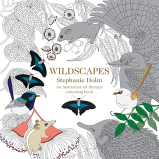 Wildscapes An Australian Art Therapy Colouring Book By Stephanie Holm