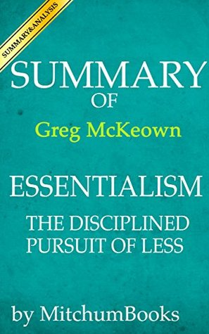 Summary of Essentialism: The Disciplined Pursuit of Less by Greg Mckeown