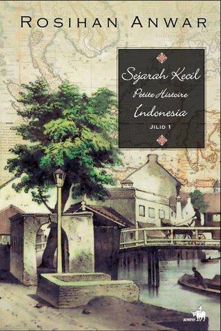 Sejarah Kecil Petite Histoire Indonesia By Rosihan Anwar