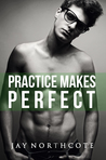 Practice Makes Perfect by Jay Northcote