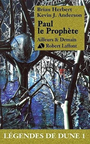 Paul le Prophète (Légendes de Dune #1)