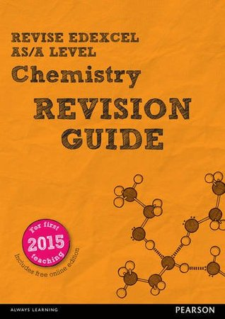 REVISE Edexcel AS/A Level Chemistry Revision Guide (REVISE Edexcel GCE Science 2015)