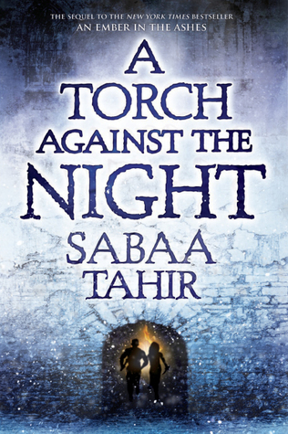 The cover of A Torch Against the Night by Sabaa Tahir