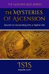 The Mysteries of Ascension: Empyreum's Secrets for Ascending into a Higher Life (The Golden Age Book 3)