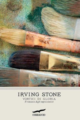 Vortici di gloria: Il romanzo degli impressionisti