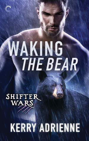 Waking the Bear (Shifter Wars, #1)