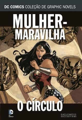 Mulher-Maravilha: O Círculo (DC Comics Coleção de Graphic Novels, #17)