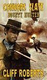 Connors Slate - Bounty Hunter: Western Gunfighter Adventure Novel
