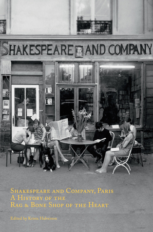 Shakespeare and Company, Paris: A History of the Rag and Bone Shop of the Heart