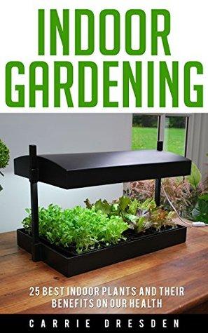 Indoor Gardening Books Indoor gardening 25 best houseplants for a green living and organic 30236273 workwithnaturefo