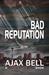Bad Reputation by Ajax Bell