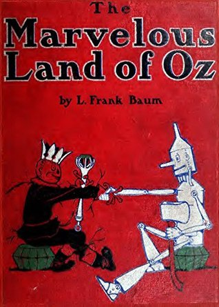 The Marvelous Land of Oz (Illustrated) (Classic Books for Children Book 130)