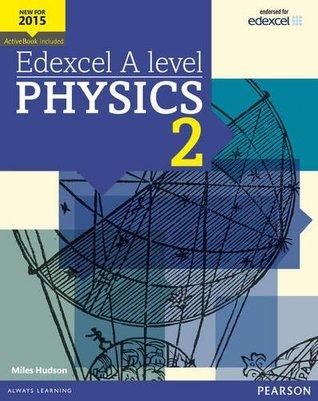Edexcel A Level Physics Student Book 2 + Activebook (Edexcel A Level Science (2015))