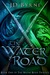 The Water Road (The Water R...