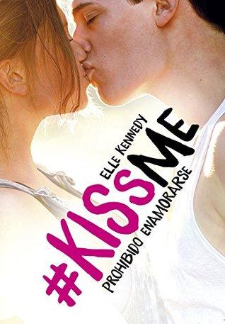 Prohibido enamorarse (#KissMe I)
