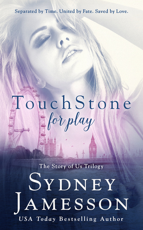 TouchStone for play (Story of Us Trilogy, #1) by Sydney Jamesson