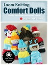 Loom Knitting Comfort Dolls