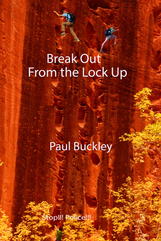 Break out from the lock up by Paul Buckley