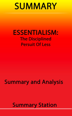 Essentialism: The Disciplined Pursuit of Less | Summary