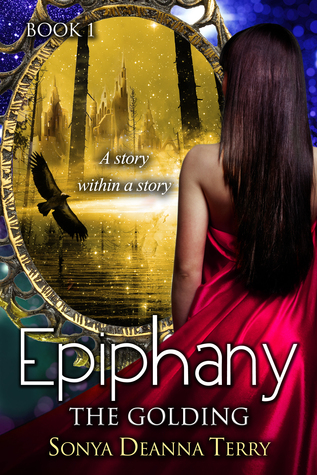 Ebook Epiphany - THE GOLDING by Sonya Deanna Terry read!