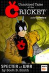 Unnoticed Tales of the Cricket - Specter of War