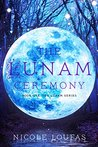 The Lunam Ceremony by Nicole Loufas