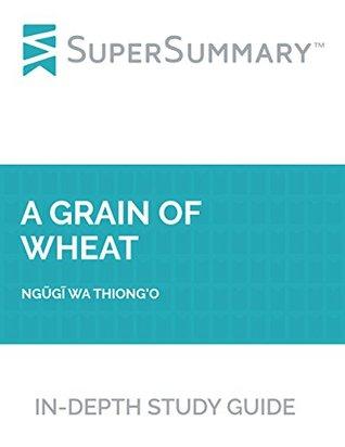 Study Guide: A Grain of Wheat by Ngugi wa Thiong'o