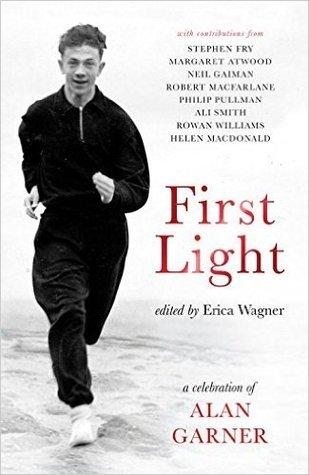 First Light: A celebration of Alan Garner