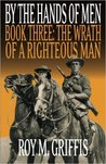 The Wrath of a Righteous Man (By the Hands of Men, #3)