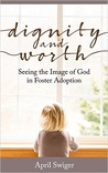 Dignity and Worth by April Swiger