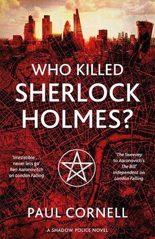 Who Killed Sherlock Holmes? (Shadow Police, #3)