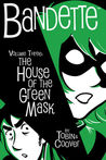 Bandette, Volume 3: The House of the Green Mask