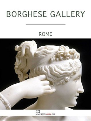 Borghese Gallery, Rome - An ebook guide
