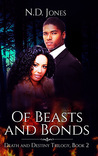 Of Beasts and Bonds by N.D. Jones