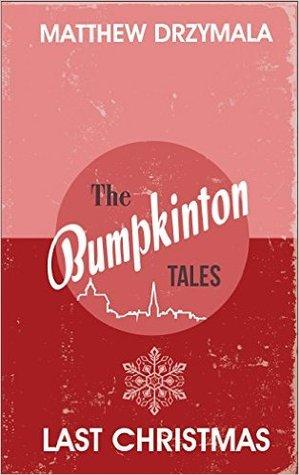 Last Christmas (Bumpkinton Tales #1)