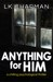 Anything for Him by L.K. Chapman
