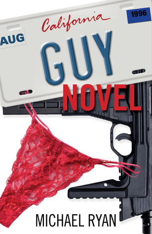 Guy Novel by Michael Ryan