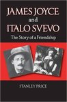 James Joyce and Italo Svevo: The Story of a Friendship