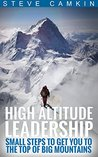 High Altitude Leadership by Steve Camkin