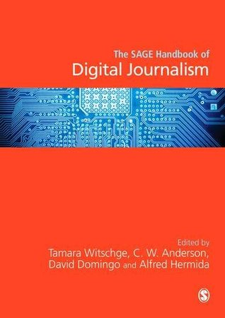The Sage Handbook of Digital Journalism
