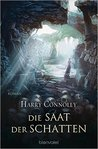 Die Saat der Schatten by Harry Connolly
