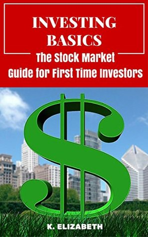 Investing Basics: The Stock Market Guide for First Timer Investors (How to Invest in the Stock Market How to Start Investing)